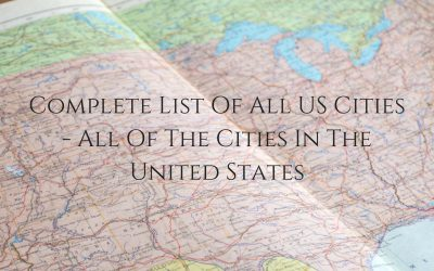 Complete List Of All US Cities – All Of The Cities In The United States