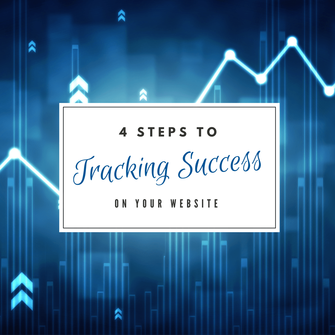 Improve Website: 4 Steps To Tracking Success on Your Website