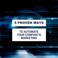Marketing Automation: 5 Proven Ways to Automate Your Company's Marketing