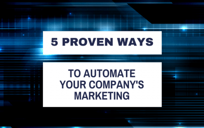 5 Proven Ways to Automate Your Company's Marketing
