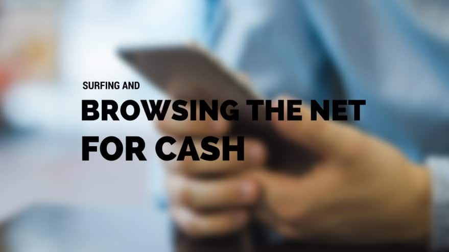 Surfing and Browsing the Net for Cash