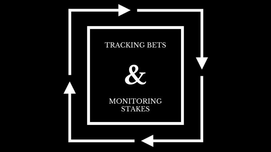 Tracking Bets and Monitoring Stakes