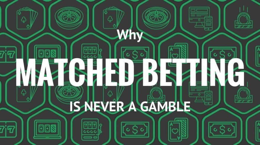 Why Matched Betting Is Never a Gamble