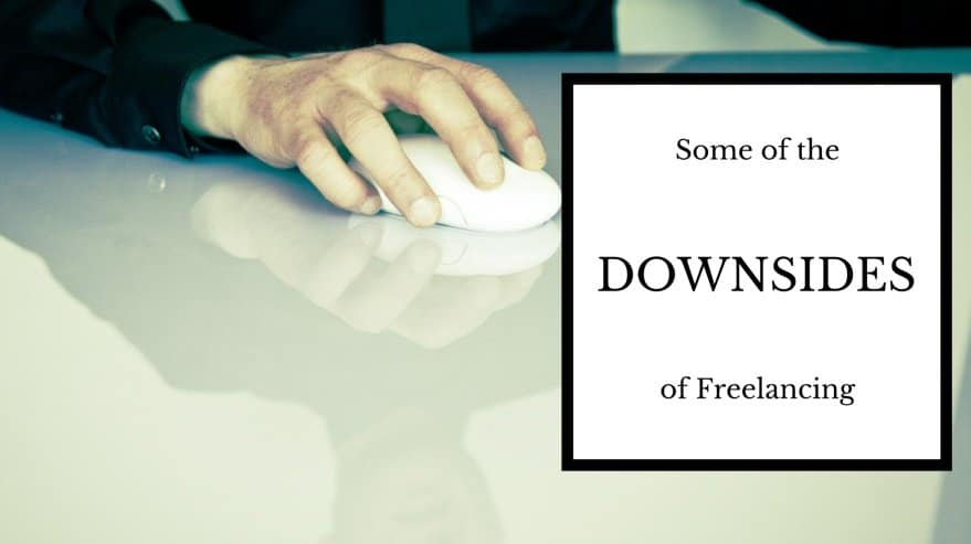 Some of the Downsides of Freelancing