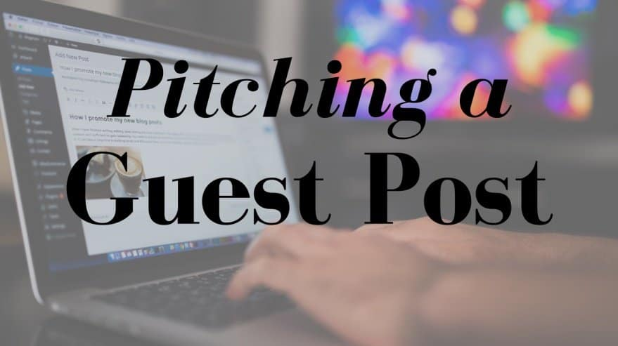 Pitching a Guest Post - Digital Marketing Web Design