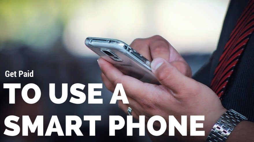 Get Paid to Use a Smart Phone