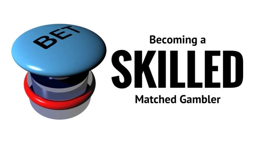 Becoming a Skilled Matched Gambler
