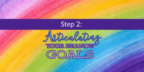 Step-2_-Articulating-Your-Brands-Goals