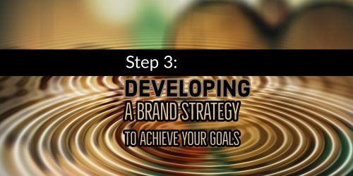 Step-3_-Developing-A-Brand-Strategy-To-Achieve-Your-Goals1