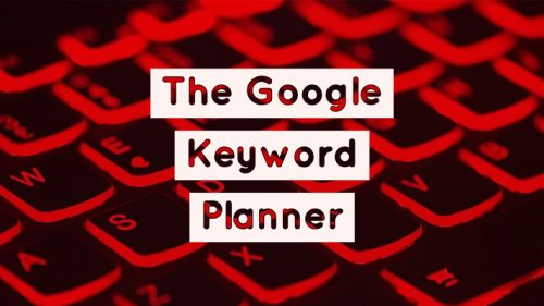 The-Google-Keyword-Planner