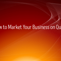 Getting Started With Quora Marketing - Understanding And Using Quora For Marketing