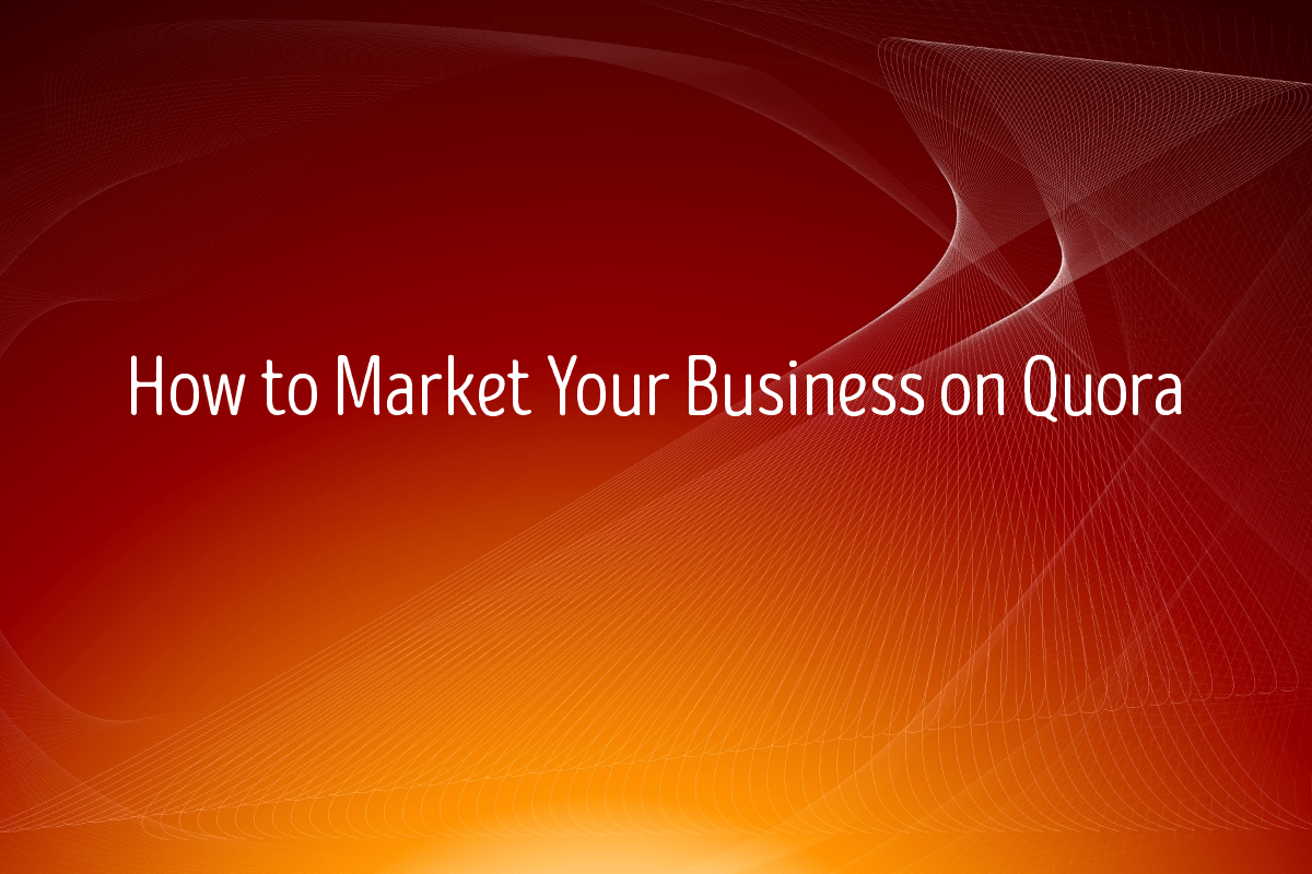 Getting Started With Quora Marketing - Using Quora For Marketing