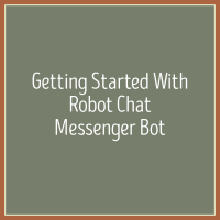Robot Chat Messenger Bot Tutorial - The Best Facebook Messenger Bot