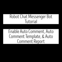 Robot Chat Messenger Bot Tutorial - Enable Auto Comment, Auto Comment Template, & Auto Comment Report