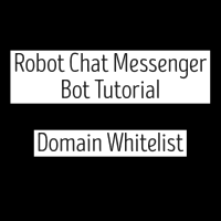 Robot Chat Messenger Bot Tutorial - Domain Whitelist