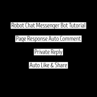 Robot Chat Messenger Bot Tutorial - Page Response Auto Comment & Private Reply - Auto Like & Share
