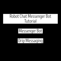 Robot Chat Messenger Bot Tutorial - Messenger Bot - Drip Messaging
