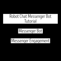 Robot Chat Messenger Bot Tutorial - Messenger Bot - Messenger Engagement