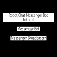 Robot Chat Messenger Bot Tutorial - Messenger Bot - Messenger Broadcaster