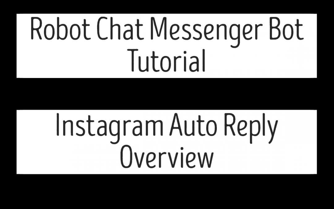 Robot Chat Messenger Bot Tutorial – Instagram Auto Reply Overview