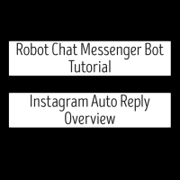 Robot Chat Messenger Bot Tutorial - Instagram Auto Reply Overview